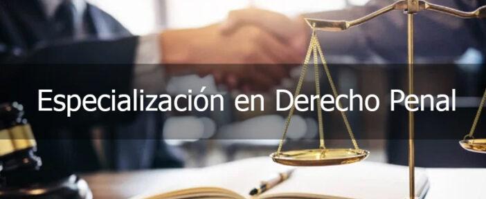 Especialización en derecho penal