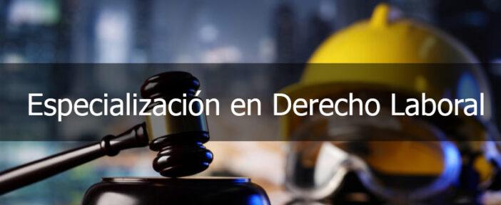 especializacion en derecho laboral